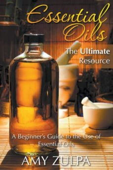 essential oils - the ultimate resource-9781680323917