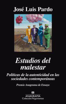 estudios del malestar: politicas de la autenticidad en las socied ades contemporáneas-jose luis pardo-9788433964083