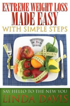 extreme weight loss made easy with simple steps-9781634286855