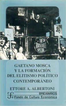 gaetano mosca y la formacion del elitismo politico contemporaneo-9789681636333