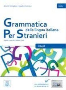 grammatica della lingua italiana per stranieri: libro 2 (b1/b2)-roberto tartaglione-angelica benincasa-9788861824072