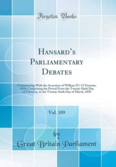 hansards parliamentary debates vol 109-9780364027745
