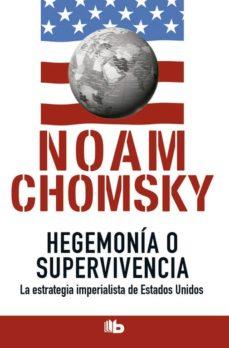 hegemonia o supervivencia-noam chomsky-9788490702260