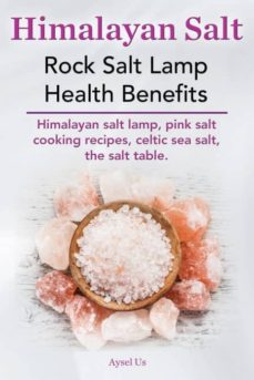 himalayan salt. rock salt lamp health benefits. himalayan salt lamp, pink salt cooking recipes, celtic sea salt, the salt table.-9780992542016