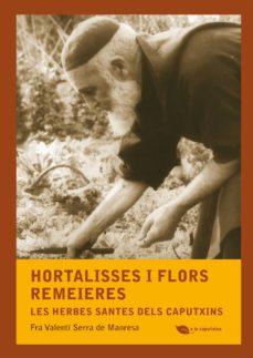 hortalisses i flors remeieres: les herbes santes dels caputxins-fra valenti serra de manresa-9788499792507