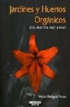 jardines y huertos organicos: guia practica paso a paso-walter rathgeb penza-9789562391931