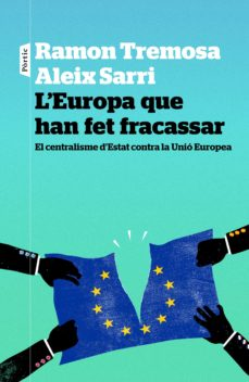 l europa que han fet fracassar-ramon tremosa i balcells-9788498093834