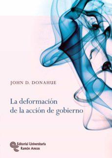 la deformacion de la acción de gobierno-john d. donahue-9788499612478