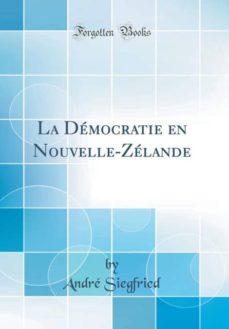 la democratie en nouvellezelande classic reprint-9780332596549