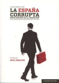 la españa corrupta-jaume muñoz jofre-9788490454220