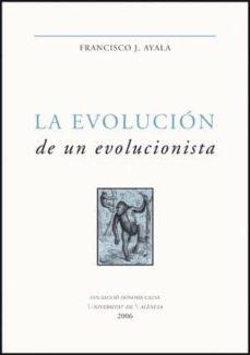 la evolucion de un evolucionista-francisco j. ayala-9788437065267