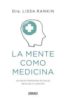 la mente como medicina-lissa rankin-9788479538651
