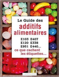 le guide des additifs alimentaires-rachel frely-9782035895950