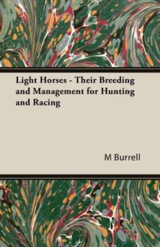 light horses - their breeding and management for hunting and racing-9781406799484