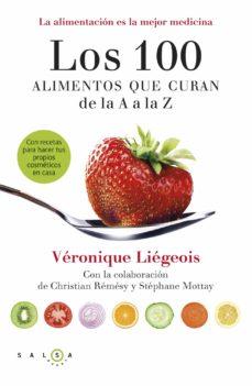 los 100 alimentos que curan de la a a la z-veronique liegeois-9788415193371