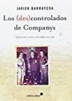 los (des)controlados de companys-javier barraycoa-9788415570646