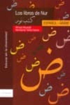 los libros de nur. español / arabe-ahmad alkuwaifi khazal-montserrat torres fabres-9788461119721