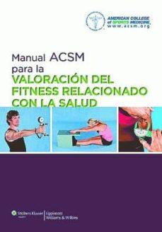 manual acsm para la valoración del fitness relacionado con la sal ud (4ª ed.)-9788416004126