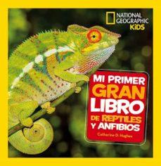 mi primer gran libro de reptiles y anfibios-catherine d. hughes-9788482987958