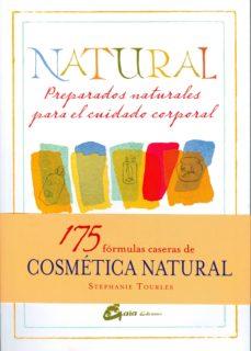 natural: preparados naturales para el cuidado corporal-stephanie tourles-9788484454779