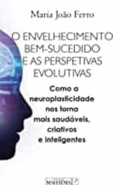 o envelhecimento bem-sucedido e as perspetivas evolutivas-maria joao ferro-9789898865663