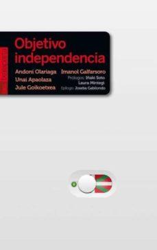 objetivo independencia-unai apaolaza amenabar-9788416350667