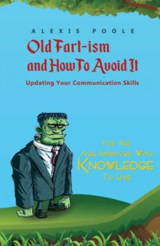 old fart-ism and how to avoid it - updating your communication skills-9781786299833