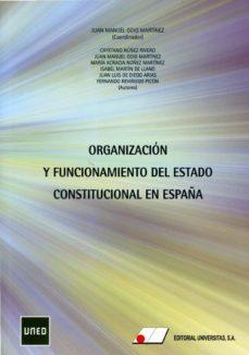 organización y funcionamiento del estado constitucional en españa-juan manuel goig martinez-9788479915735