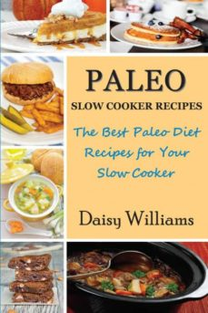 paleo slow cooker recipes; the best paleo diet recipes for your slow cooker-9781634282147