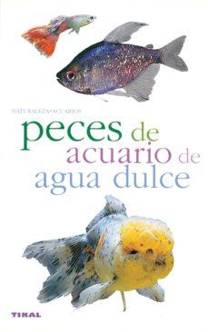 peces de acuario de agua dulce (naturaleza - acuarios)-9788430551743