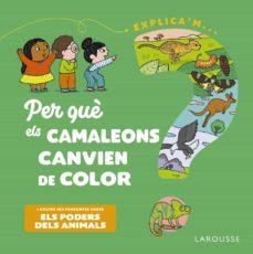 per que els camaleons canvien de color?-emmanuelle kecir-lepetit-9788418473500
