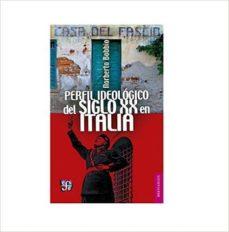 perfil ideologico del siglo xx en italia-norberto bobbio-9786071620545