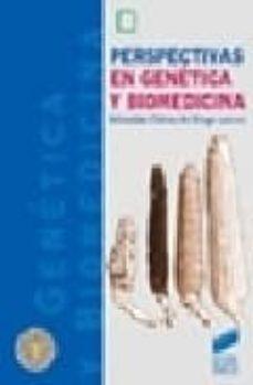 perspectivas en genetica y biomedicina-sebastian chavez de diego-9788497563321