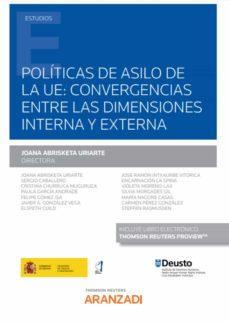 políticas de asilo de la ue: convergencias entre las dimensiones interna y externa-joana abrisketa uriarte-9788413457963