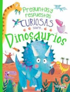 preguntas y respuestas curiosas sobre... dinosaurios-camilla de la bédoyère-9788413300740
