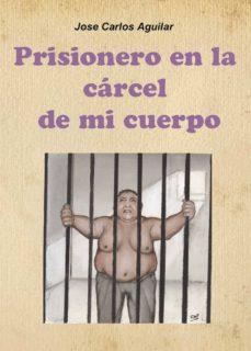 prisionero en la cárcel de mi cuerpo-9788415833406
