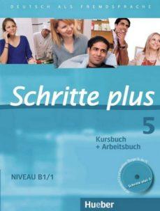 schritte plus 05. kursbuch + arbeitsbuch mit audio-cd zum arbeitsbuch: deutsch als fremdsprache-9783190119158