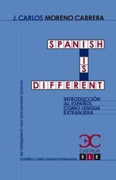 spanish is different: introduccion al español como lengua extranj era-juan carlos moreno cabrera-9788497403504