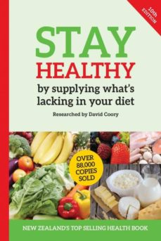 stay healthy by supplying whats missing in your diet (10th edition)-9780987661982