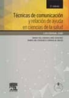 tecnicas de comunicación y relación de ayuda en ciencias de la salud, 3ª ed.-l.m. cibanal-9788490225301