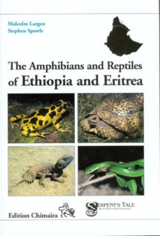 the amphibians and reptiles of ethiopia and eritrea-malcolm largen-stephen spawls-9783899734669