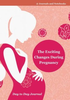 the exciting changes during pregnancy day to day journal-9781683266846