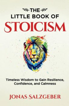 the little book of stoicism: timeless wisdom to gain resilience, confidence, and calmness-jonas salzgeber-9783952506905
