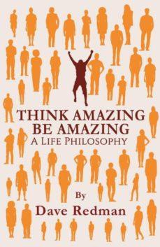 think amazing, be amazing - a life philosophy-9781787102026