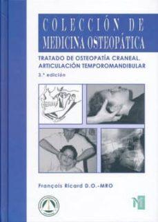 tratado de osteopatia craneal: articulacion temporomandibular (3ª ed.)-françois ricard-9788494112225