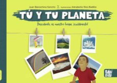 tu y tu planeta: descubrelo, es nuestro hogar, cuidemoslo!-juan barrachina sancho-9788418499050