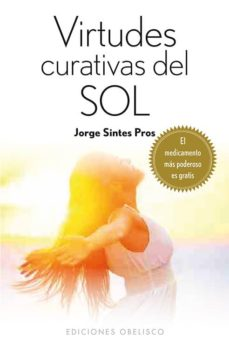 virtudes curativas del sol-jorge sintes pros-9788415968597