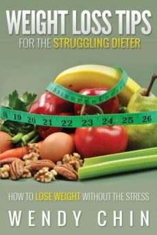 weight loss tips for the struggling dieter how to lose weight without the stress-9781631870828