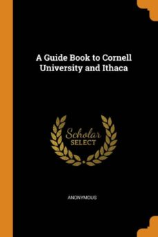 a guide book to cornell university and ithaca-9780341686132