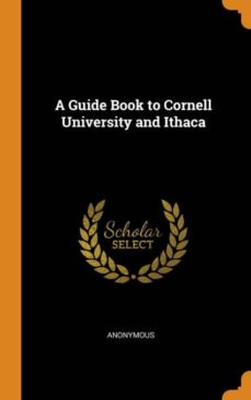 a guide book to cornell university and ithaca-9780341686149